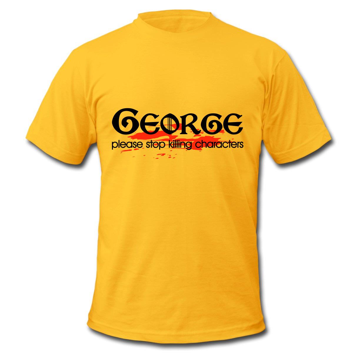 """Maglietta """"George please stop killing characters"""" (Il Trono di Spade)"""