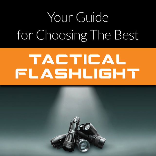 Your guide for choosing the best Tactical Flashlight